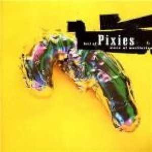 Pixies - Wave Of Mutilation - The Best Of Pixies