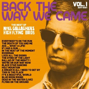 Noel Gallagher's High Flying Birds - Back The Way We Came Vol. 1 (2011-2021)