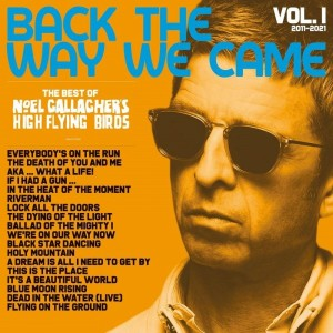Noel Gallagher's High Flying Birds - Back The Way We Came (LTD)