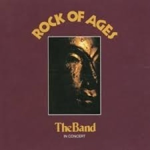 The Band - Rock Of Ages (in Concert)