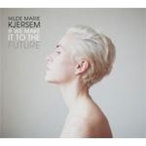 Hilde Marie Kjersem - If We Make It To The Future