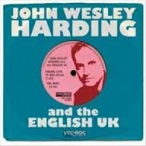 John Wesley Harding And The English Uk - Making Love To Bob Dylan/the Buzz