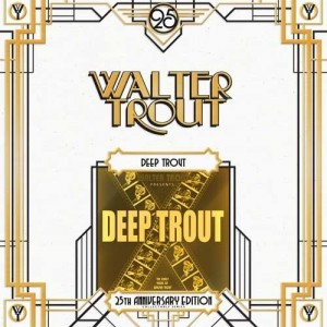 Walter Trout - Deep Trout 25th Anniversary Ed