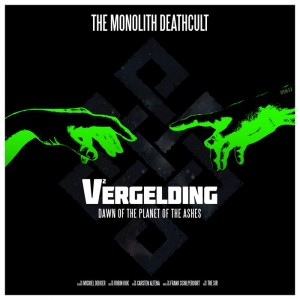 Monolith Deatcult - V2;Vergelding-Dawn Of The Planet Of Ashes