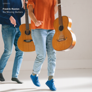 Fredrik Rasten - Six Moving Guitars