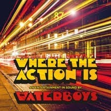 Waterboys - Where The Action Is