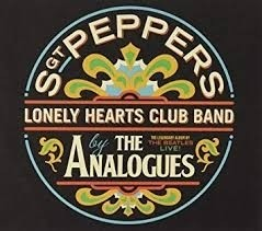 Analogues - Sgt. Pepper`s Lonely Hearts Club Band Live