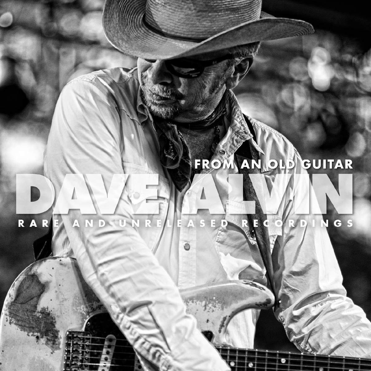 Dave Alvin - From An Old Guitar, Rare And Unreleased Recordings