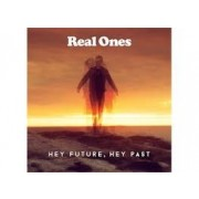 Real Ones - Hey Future'Hey Past