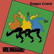 Parquet Courts - Wide Awaaake