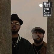 Blu And Exile - True And Livin`
