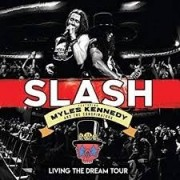 Slash Feat. Myles Kennedy - Living The Dream Tour