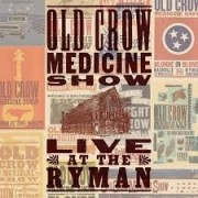 Old Crow Medecine Show - Live At The Ryman