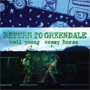Neil Young And Crazy Horse - Return To Greendale