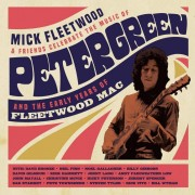 Mick Fleetwood and Friends - Celebrate the Music of Peter Green
