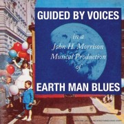 Guided By Voices - Earth Man Blues