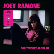 Joey Ramone - Don't Worry About Me