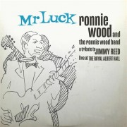 The Ronnie Wood Band - Mr Luck - A Tribute To Jimmy Reed - Live At The Royal Albert Hall