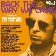 Noel Gallagher's High Flying Birds - Back The Way We Came