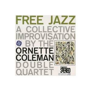 Ornette Coleman Double Quartet - Free Jazz 45 RPM