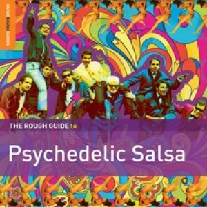 Diverse Artister - The Rough Guide to Psychedelic Salsa