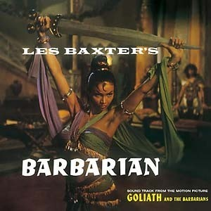 Les Baxter - Barbarian - Sound Track From the Motion Pictude Goliath and the Barbarians
