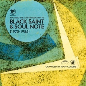 Diverse Artister - You Need This An Introduction to Black Saint and Soul Note (1975-1985)