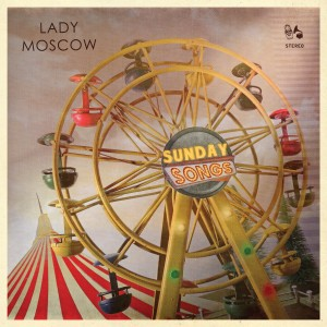 Lady Moscow - Sunday Songs
