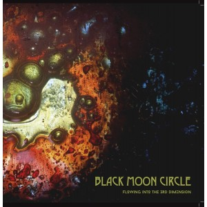 Black Moon Circle - Flowing Into the 3rd Dimension