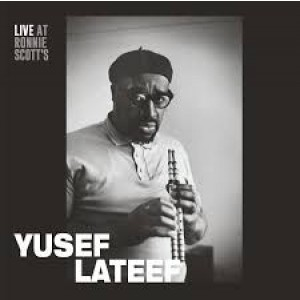 Yusef Lateef - Live At The Ronnie Scotts