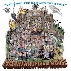 The Good,The Bad And The Zugly - Misanthropical House