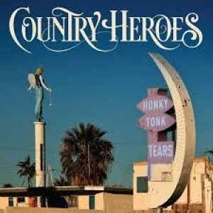 Country Heroes - Honky Tonky Tears