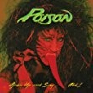 Poison - Open Up and Say...Ahh
