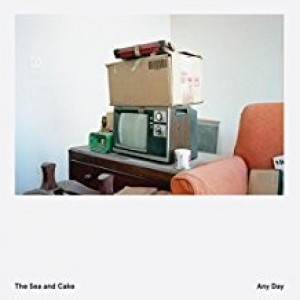 Sea And Cake - Any Day