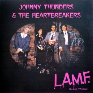 Johnny Thunders And The Heartbreakers - L.A.M.F.- The Lost `77 Mixes
