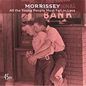 Morrissey - ALL THE Young People Must Fall Inn Love