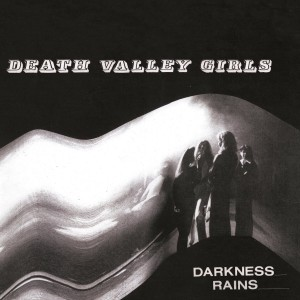 Death Valley Girls - Darkness Rains