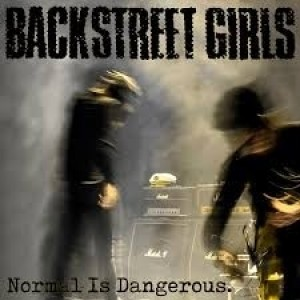 Backstreet Girls - Normal Is Dangerous