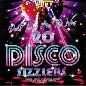 Diverse Artister - Don`t Leave Me This Way- 20 Disco Sizzlers